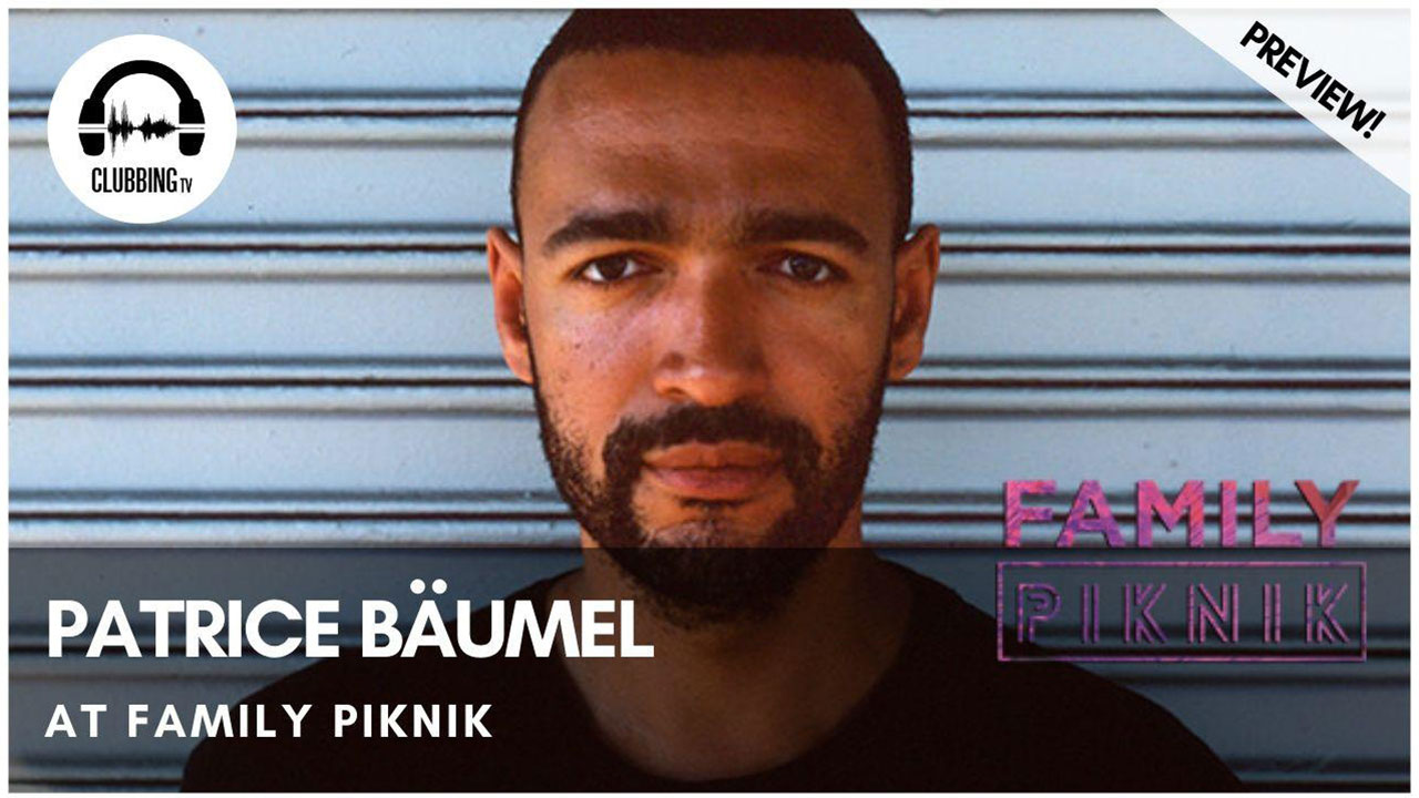 Clubbing Experience with Patrice Bäumel @  Family Piknik 2018