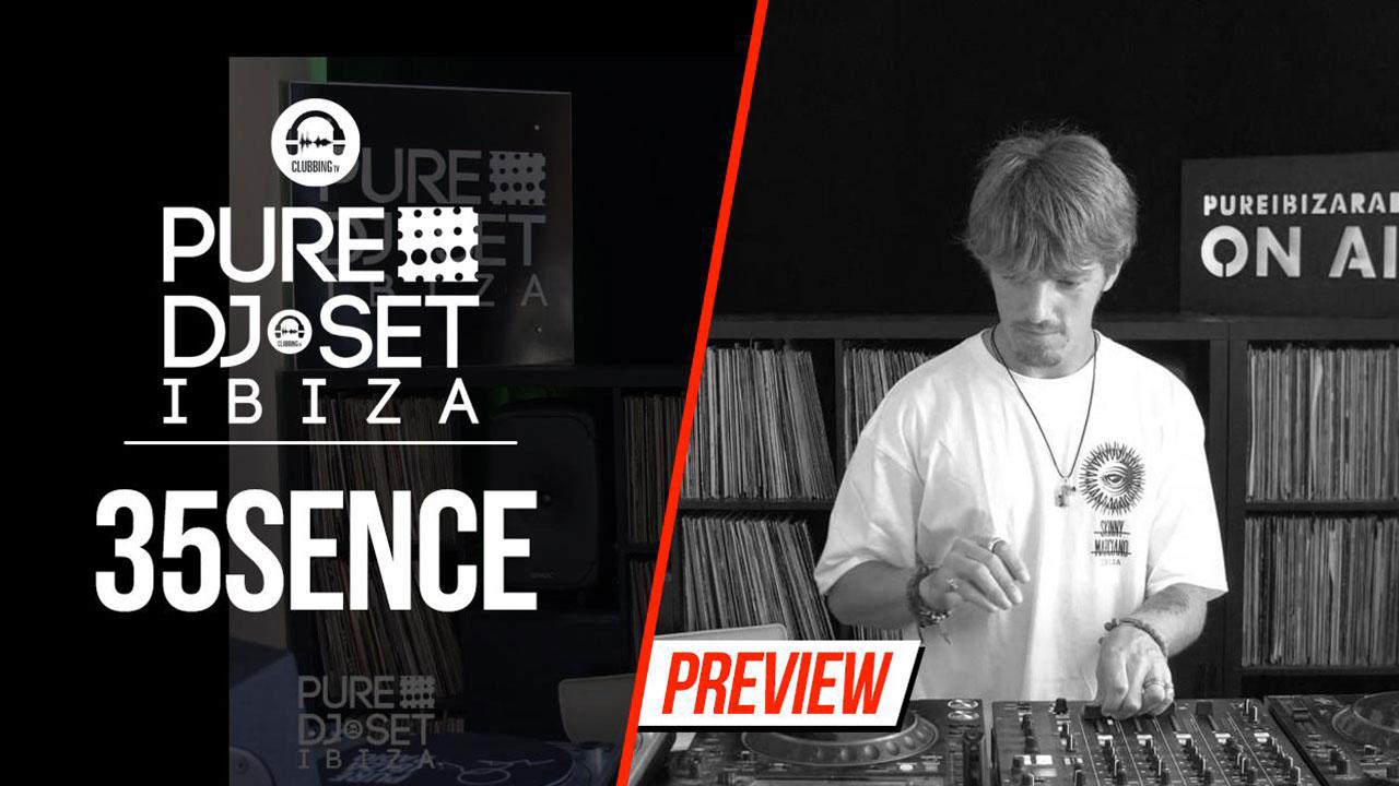 Pure DJ Set Ibiza with 35sence 2