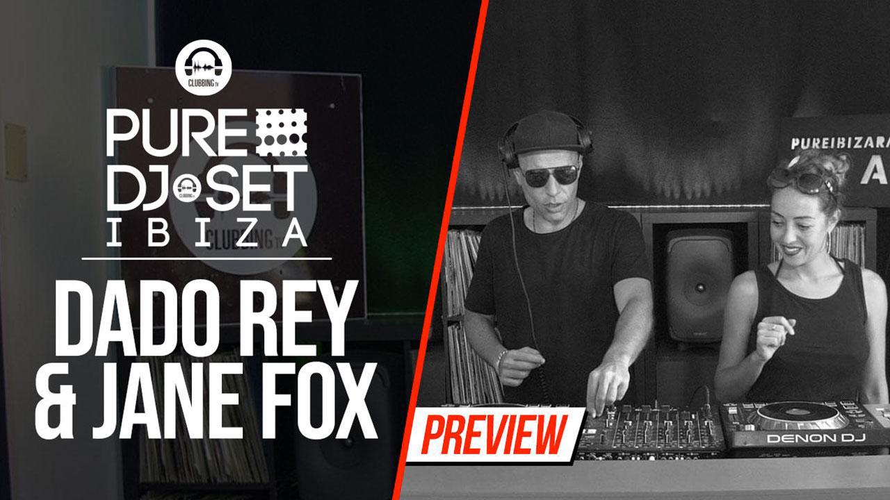 Pure DJ Set Ibiza with Dado Rey & Jane Fox