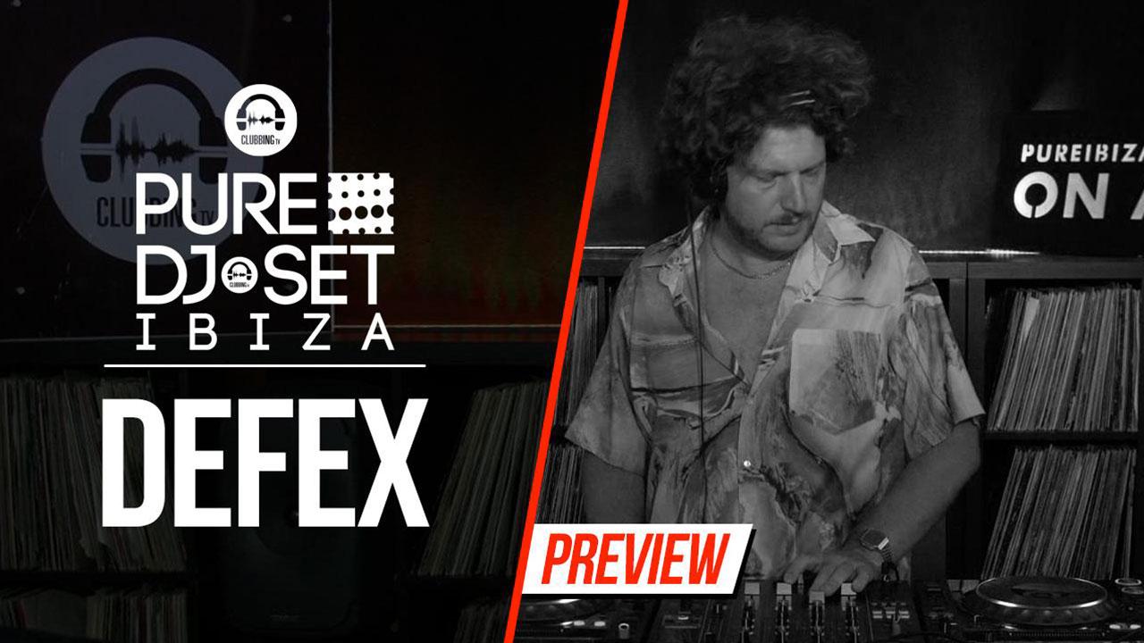 Pure DJ Set Ibiza with Defex