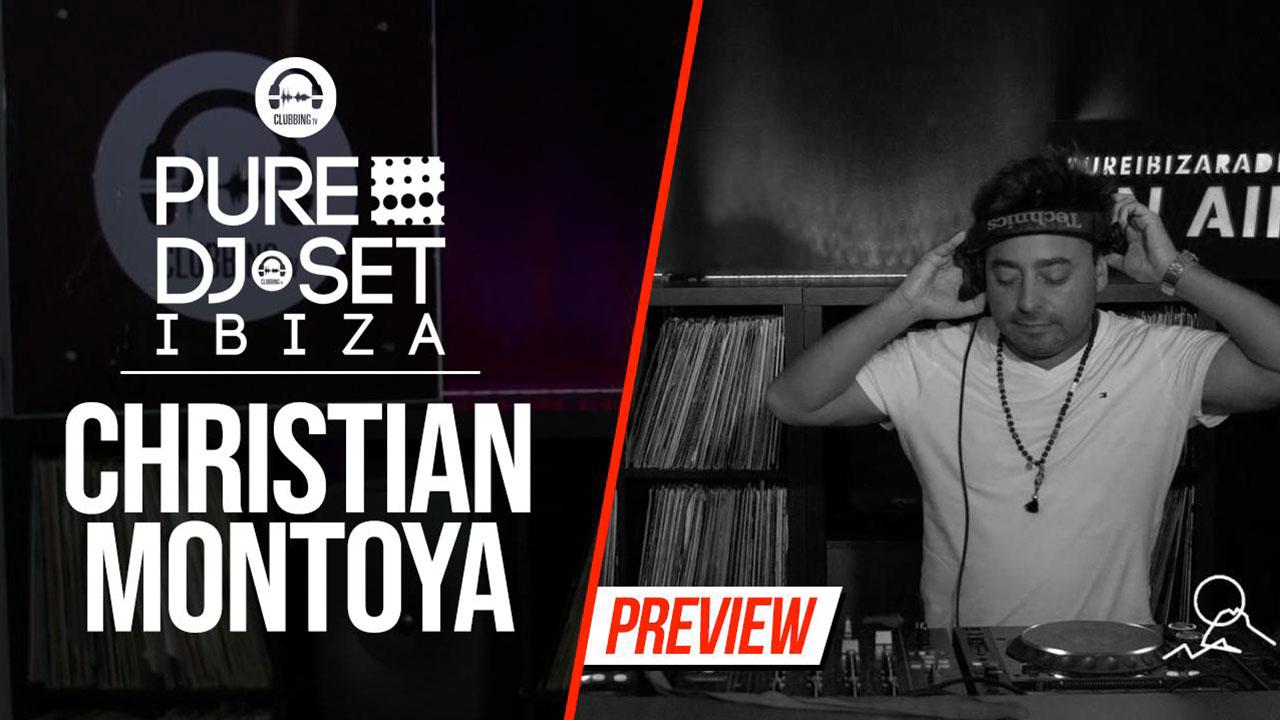 Pure DJ Set Ibiza with Christian Montoya
