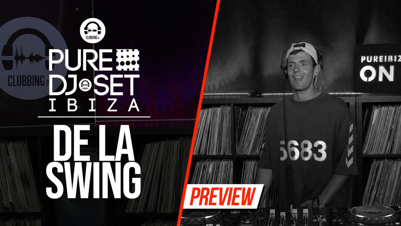 Pure DJ Set Ibiza with De La Swing