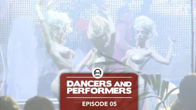 Dancers and Performers - Episode 5