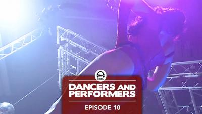 Dancers and Performers - Episode 10
