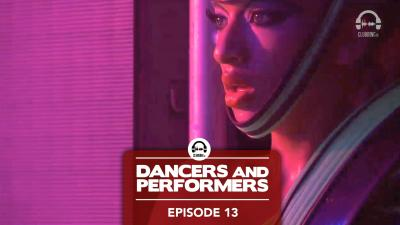 Dancers and Performers - Episode 13