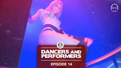 Dancers and Performers - Episode 14