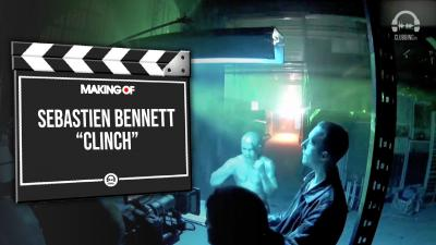 Making Of - Sebastien Bennett - Clinch