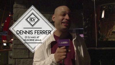 Rendez-vous with Dennis Ferrer @ Dj Mag at Helborne Miami