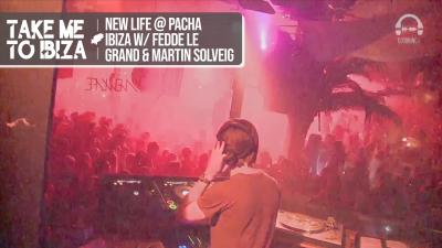 New Life @ Pacha Ibiza with Fedde Le Grand & Martin Solveig