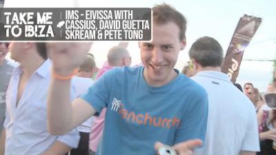 IMS - Eivissa with Cassius - David Guetta - Skream - Pete Tong