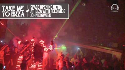 Space Opening Ultra @ Ibiza with Feed Me & John Digweed
