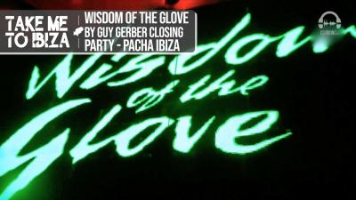 Wisdom of the Glove by Guy Gerber Closing Party - Pacha Ibiza