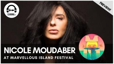 Clubbing Experience with Nicole Moudaber @ Marvellous Island