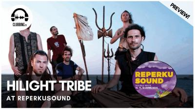 Clubbing Experience with Hilight Tribe @ Reperkusound