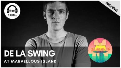 Clubbing Experience with De La Swing @ Marvellous Island 2016