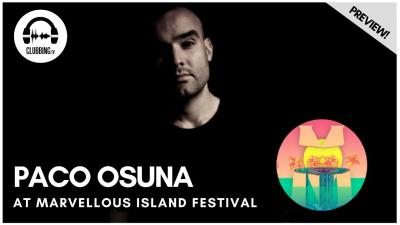 Clubbing Experience with Paco Osuna - Elrow Stage @ Marvellous Island 2016