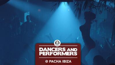 Dancers and Performers @ Pacha Ibiza