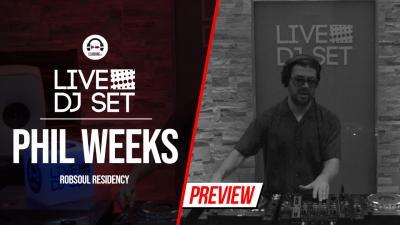 Live DJ Set with Phil Weeks 2 - Robsoul residency
