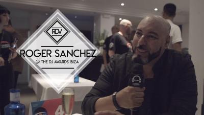 Rendez-vous with Roger Sanchez @ The DJ Awards Ibiza