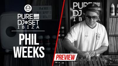 Pure DJ Set Ibiza with Phil Weeks