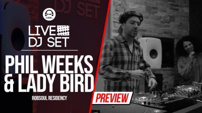 Live DJ Set with Phil Weeks & Lady Bird - Robsoul Residency