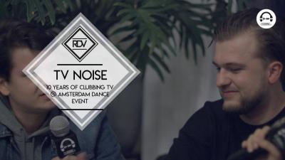 Rendez-vous with TV Noise @ 10 Years of Clubbing TV - Amsterdam Dance Event