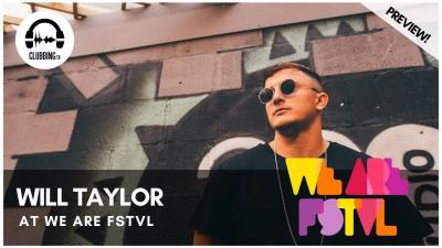 Clubbing Experience with Will Taylor - ABODE stage @ We Are Fstvl