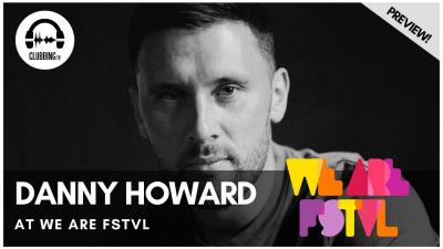 Clubbing Experience with Danny Howard - ABODE stage @ We Are Fstvl 2019
