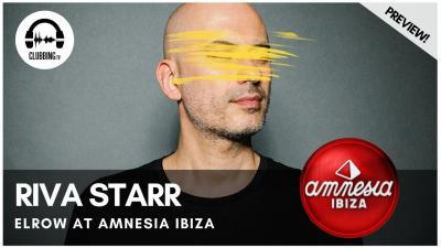 Clubbing Experience with Riva Starr - Elrow @ Amnesia Ibiza