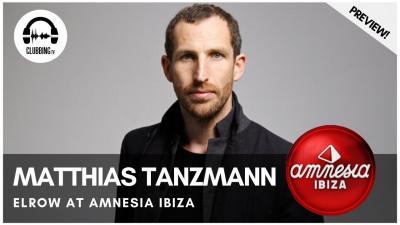 Clubbing Experience with Matthias Tanzmann - Elrow @ Amnesia Ibiza