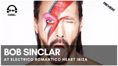 Clubbing Experience with Bob Sinclar - Electrico Romantico @ Heart Ibiza
