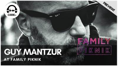 Clubbing Experience with Guy Mantzur @ Family Piknik 2019