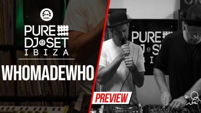 Pure DJ Set Ibiza with WhoMadeWho