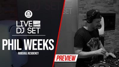 Live DJ Set with Phil Weeks 5 - Robsoul residency
