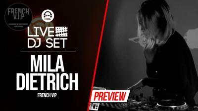 Live DJ Set with Mila Dietrich - French VIP