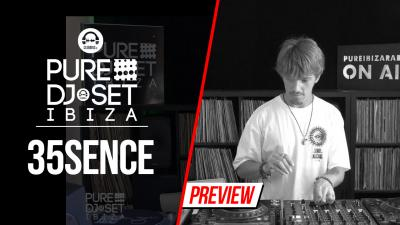 Pure DJ Set Ibiza with 35sence 2
