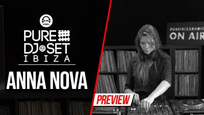 Pure DJ Set Ibiza with Anna Nova