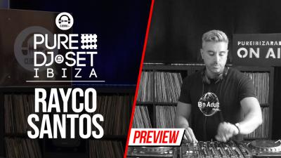 Pure DJ Set Ibiza with Rayco Santos