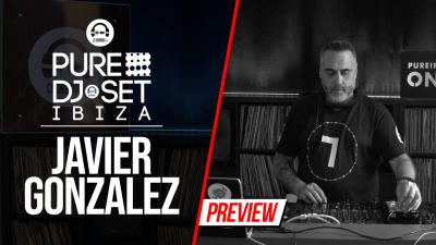 Pure DJ Set Ibiza with Javier Gonzalez 2