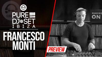 Pure DJ Set Ibiza with Francesco Monti