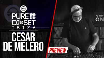 Pure DJ Set Ibiza with Cesar De Melero