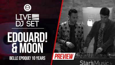 Live DJ Set with Edouard! & Moon - Belle Epoque! 10 years