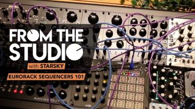 From The Studio - Eurorack Sequencers 101