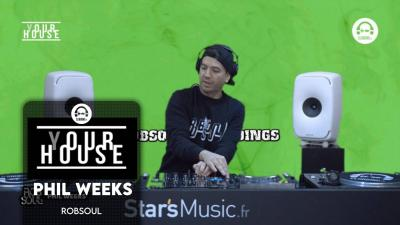 (Y)our House - Robsoul with Phil Weeks