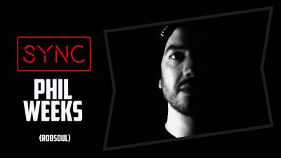 SYNC with Phil Weeks (Robsoul)