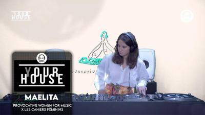 (Y)our house - Provocative Women For Music x Les Cahiers Fxminins with Maelita