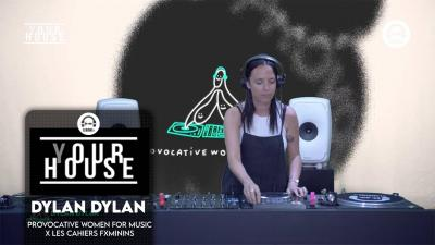 (Y)our house - Provocative Women For Music x Les Cahiers Fxminins with Dylan Dylan