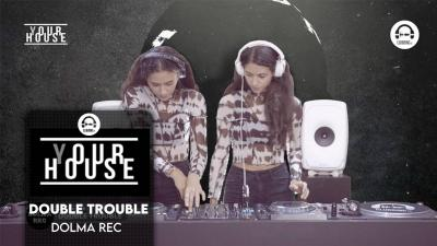 (Y)our House - Dolma Rec with Double Trouble