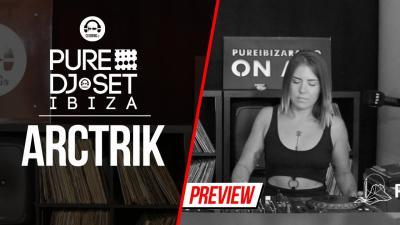 Pure DJ Set Ibiza with Arctrik
