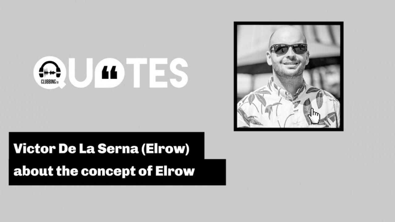DJ Quotes with Victor De La Serna (Elrow)
